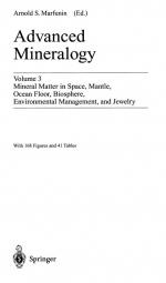 Advanced mineralogy. Mineral matter in space, mantle, ocean floor, biosphere, environmental management, and jewelry. Vol 3. /  Продвинутая минералогия. Минеральные вещества в космосе, мантии, океане, биосфере, природопользовании и ювелирном деле. Часть 3