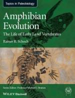 Amphibian evolution: the life of early land vertebrates / Эволюция земноводных: жизнь ранних сухопутных позвоночных