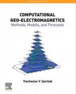 Computation geo-electromagnetics. Methods, models and forecasts / Вычислительная геоэлектромагнетика. Методы, модели, прогнозы
