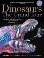 Dinosaurs. The grand tour. Evrything worth knowing about dinosaurs from Aardonyx to Zuniceratops / Динозавры. Гранд тур. Все, что стоит знать о динозаврах от Aardonyx до Zuniceratops
