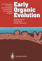 Early organic evolution. Implication for mineral and energy resources / Ранняя органическая эволюция. Значение для минеральных и энергетических ресурсов