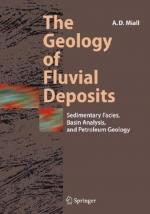 The Geology of Fluvial Deposits Sedimentary Facies, Basin Analysis, and Petroleum Geology / Геология речных отложений. Осадочные фации, бассейновый анализ, нефтегазовая геология