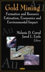 Gold mining. Formation and resource estimation, economics and environmental impact / Добыча золота. Формации и оценка ресурсов, экономика и воздействие на окружающую среду