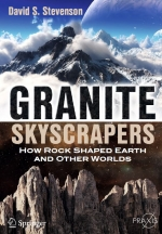 Granite Skyscrapers. How Rock Shaped Earth and Other Worlds