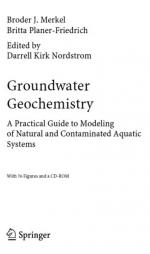 Groundwater geochemistry. A practical guide to modeling of natural and contaminated aquatic systems / Геохимия грунтовых вод. Практическое руководство по моделированию исходных и загрязненных водных систем