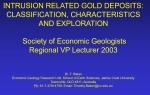 Intrusion related gold deposits: classifiction, characteristics and exploration / Месторождения золота, связанные с интрузивным магматизмом: классификация, характеристики и разработка