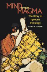 Mind over magma. The story of igneous petrology / Размышления о магме. История петрологии магматических горных пород