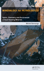 Mineralogy for petrologists. Optics, chemistry and occurrence of rock-forming minerals / Минералогия для петрологов. Оптика, химия и проявления породообразующих минералов