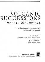 Volcanic successions. Modern and ancient. A geological approach to processes, products and successions  / Вулканические толщи. Современные и древние. Геологический подход к процессам, продуктам и последовательностям